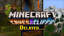 😔 Why Mojang Has Delayed the Minecraft 1.17 Caves and Cliffs Update (My Thoughts/Reaction) Minecraft Blog