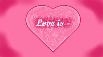 Love is - A love poem Minecraft Blog