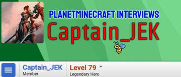 Planet Minecraft Interviews Captain_JEK Minecraft Blog