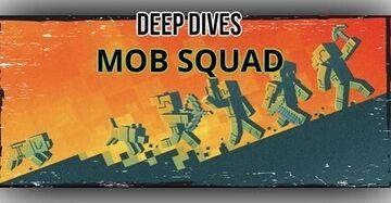 ⛏Deep Dives: MOB SQUAD Minecraft Blog