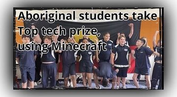 ⛏Aboriginal students take tech prize, using Minecraft to 'Heal Country'/build school of their Dreams Minecraft Blog