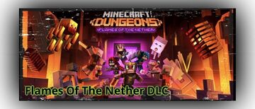 FLAMES OF THE NETHER AND FREE UPDATE COMING TO MINECRAFT DUNGEONS Minecraft Blog