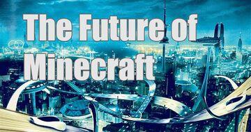 Minecraft future Minecraft Blog