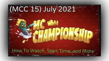 Minecraft Championship (MCC 15) July 2021 - How To Watch, Start Time, and More Minecraft Blog