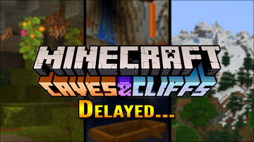 My Real Thoughts on the Minecraft 1.17 Caves and Cliffs Update Delay... Minecraft Blog