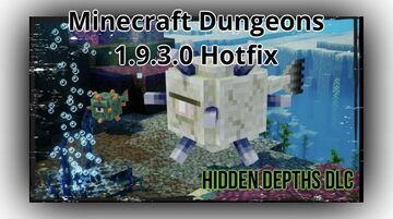 Minecraft Dungeons releases the 1.9.3.0 hotfix for the 'Hidden Depths' DLC Minecraft Blog
