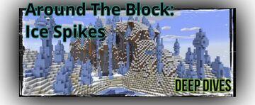 Deep Dives: AROUND THE BLOCK - ICE SPIKES Minecraft Blog