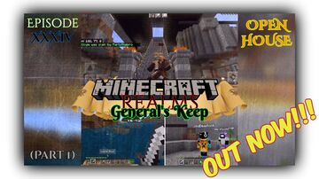 OUT NOW!!! OPEN HOUSE at the General's Keep (Episode XXXIV) Minecraft Blog