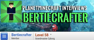 Planet Minecraft Interviews Bertiecrafter Minecraft Blog