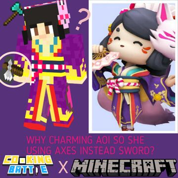 Cooking Battle X Minecraft - Why Charming Aoi so she using axes instead sword? Minecraft Blog