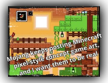 Mojang keeps posting Minecraft pixel-style concept game art, and I want them to be real Minecraft Blog