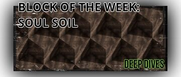 Deep Dives - BLOCK OF THE WEEK: SOUL SOIL Minecraft Blog