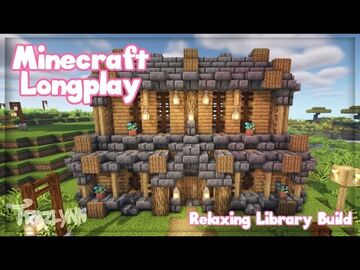 Minecraft Survival Longplay - Relaxing Library Build (No Commentary) Minecraft Blog