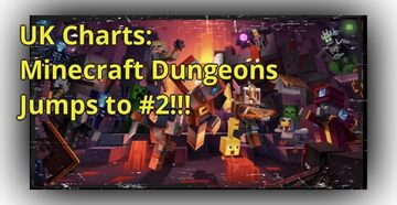 UK Charts: Minecraft Dungeons Jumps 28 Places Thanks To Tempting Physical Sale Minecraft Blog