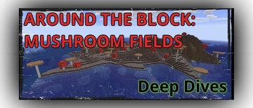 Deep Dives: AROUND THE BLOCK - MUSHROOM FIELDS Minecraft Blog