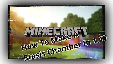 How To Make A Stasis Chamber In Minecraft Java 1.17 Minecraft Blog