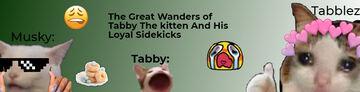 The Great Wanders Of Tabby The Kitten And his Loyal Sidekicks *READ DESC* Minecraft Blog