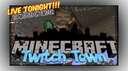 MMG LIVE!!! - Twitch Town Tonight... Minecraft Blog