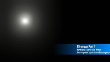 Blindness, Part 4 - Chiaroscuro Writing Extravaganza Minecraft Blog