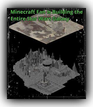 ⛏ A Minecraft Fan Is Building the Entire Star Wars Galaxy Minecraft Blog