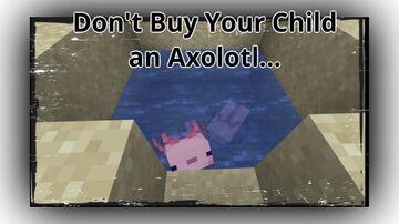 Don't buy your child an axolotl Minecraft Blog
