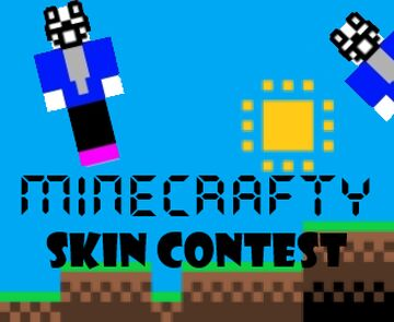 Minecrafty: SKIN CONTEST (Ends On February 12, 2021) NOT ON FORUMS BECAUSE I DON'T WANT COMMENTS