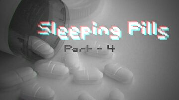 Sleeping Pills - Part 4: Taken Minecraft Blog