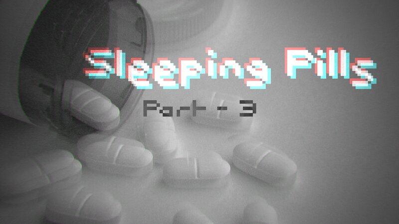 Sleeping Pills - Part 3: Awakening