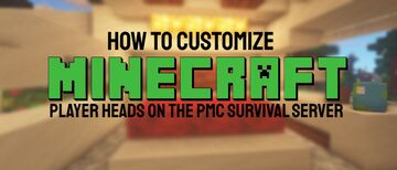 How to Customize Player Heads on the PMC SMP server Minecraft Blog