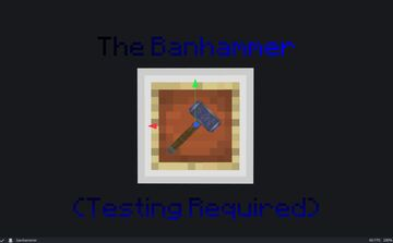 The Banhammer (TESTING REQUIRED) Minecraft Data Pack