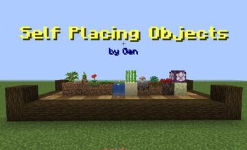 "Gen's ""Self Placing Objects"" Datapack Minecraft Data Pack"