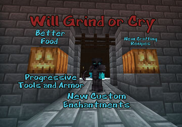 """Will Grind or Cry v1.5 (1.17) """"You'll never want to go back to vanilla after this."""" (7 New Enchantments, Progressive Gear, Better Foods and more!) Minecraft Data Pack"""