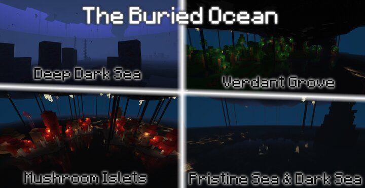 Delve into the Buried Ocean, a dark world flooded with seas and haunted by hordes of Drowned. Ores rest on the ocean floor, and unique landscapes rise out of the shadowy waves, hundreds of blocks apart.