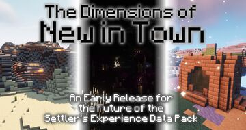 The Dimensions of New in Town | Pre-Release for the future of the Settler's Experience Minecraft Data Pack