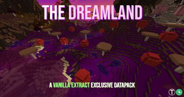 The Dreamland V1.2 1.17+ (VE exclusive, Custom Dimension in Survival!) Minecraft Data Pack