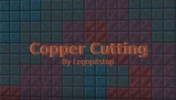 Copper Cutting [Datapack Edition] Minecraft Data Pack