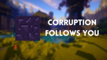 Corruption follows you 1.16+ Minecraft Data Pack