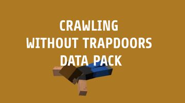 CRAWLING WITHOUT TRAPDOOR DATA PACK Minecraft Data Pack