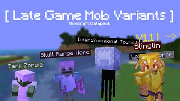 "Late Game Mob Variants V1.1 | Harder ""End"" Game Minecraft Data Pack"