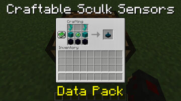 Craftable Sculk Sensors | v1.0 Minecraft Data Pack