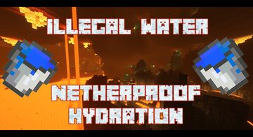 Illegal Water - Netherproof Hydration Minecraft Data Pack