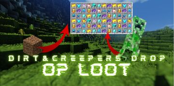 Minecraft , but dirt and creeper drops OP loot Minecraft Data Pack