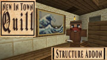 【New In Town : Quill】 Structure Addon Minecraft Data Pack