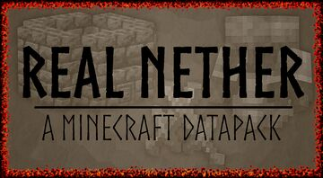 Real Nether: A Minecraft Datapack Minecraft Data Pack