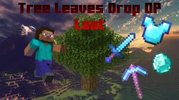 Tree Leaves Drop OP Loot | 1.13 - 1.16 Minecraft Data Pack