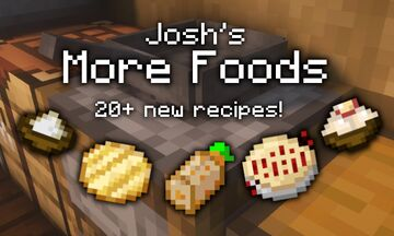 Josh's More Foods - 20+ new recipes! Minecraft Data Pack