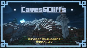 Dungeon Now Loading Addon - Caves And Cliffs Minecraft Data Pack