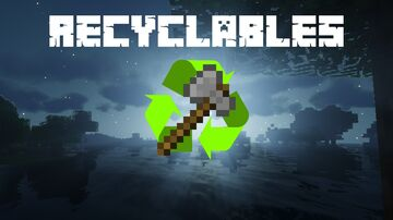 Recyclables! Minecraft Data Pack