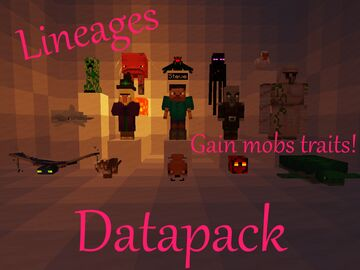 ~Lineages~ 0.02 Become a minecraft mob! Minecraft Data Pack