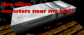 Are there monsters near my bed? Minecraft Data Pack